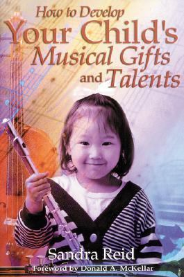 How to Develop Your Child's Musical Gifts and Talents