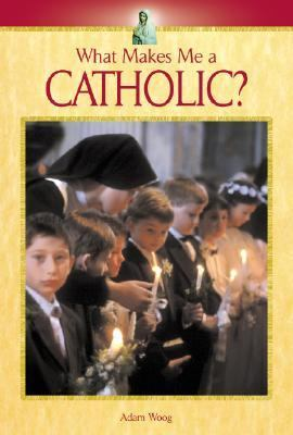 What Makes Me A Catholic