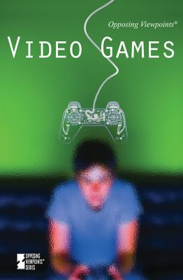 Video Games (Opposing Viewpoints)