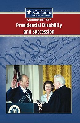 Amendment XXV : Presidential Disability and Succession