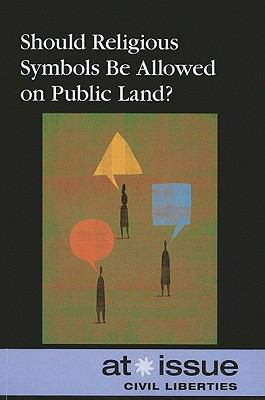 Should Religious Symbols Be Allowed on Public Land? (At Issue Series) (English and English Edition)