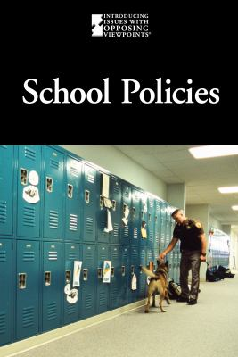 School Policies (Introducing Issues With Opposing Viewpoints) (English and English Edition)