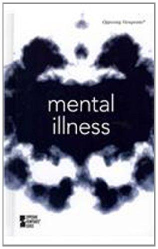 Mental Illness (Opposing Viewpoints)