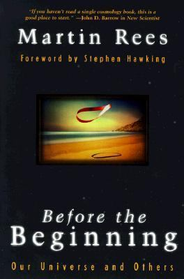 Before the Beginning Our Universe and Others