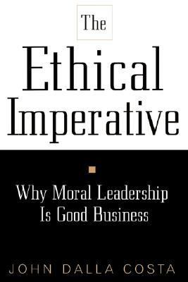 Ethical Imperative Why Moral Leadership Is Good Business - Costa, John Dalla pdf epub