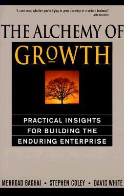 Alchemy of Growth Practical Insights for Building the Enduring Enterprise - Baghai, Mehrdad, Coley, Stephen, White, David pdf epub