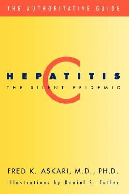 Hepatitis C, the Silent Epidemic The Authoritative Guide
