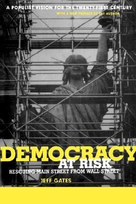 Democracy at Risk Rescuing Main Street from Wall Street