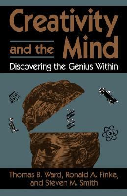Creativity and the Mind Discovering the Genius Within