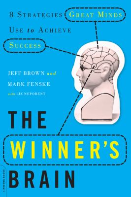 Winner's Brain : 8 Strategies Great Minds Use to Achieve Success