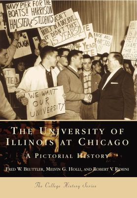 University of Illinois at Chicago A Pictorial History