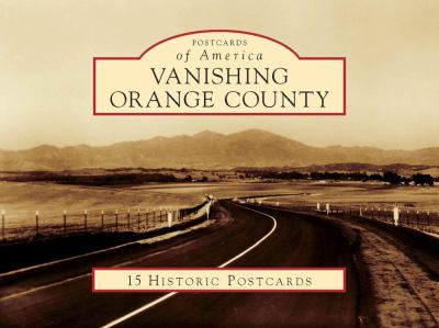 Vanishing Orange County (Postcard Packets Series)