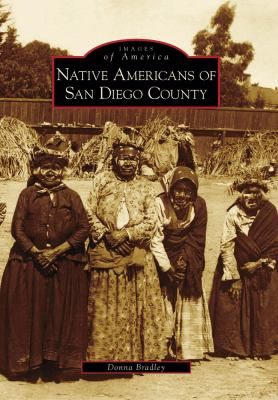 Native Americans of San Diego County, California (Images of America Series)