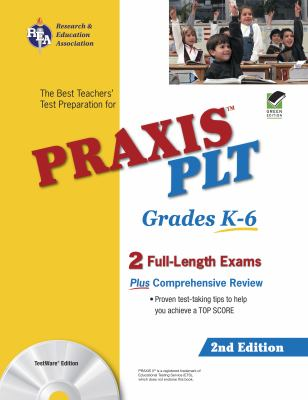 Praxis II Plt Grades K-6 (Rea) - the Best Test Prep for the Plt Exam