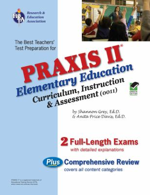 Praxis II: Elementary Ed. Curriculum Instruction & Assessment: The Best Teacher's Test Prep for the Praxis