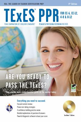 TExES PPR for EC-6, EC-12, 4-8 & 8-12 w/CD-ROM 4th Ed. (TExES Teacher Certification Test Prep)