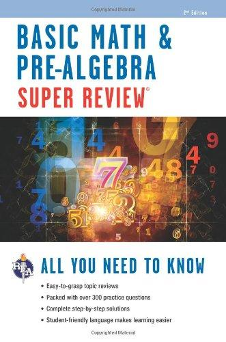Basic Math & Pre-Algebra Super Review 2nd Ed. (Super Reviews Study Guides)