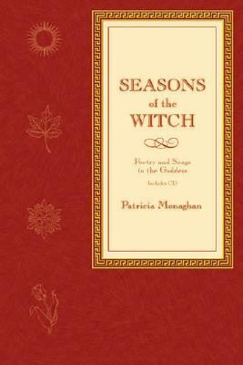 Seasons of the Witch: Poetry and Songs to the Goddess - Patricia Monaghan - Paperback - BK&CD-ROM