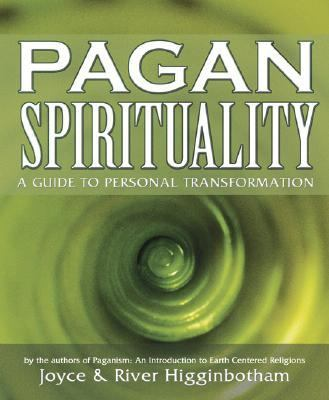 Pagan Spirituality A Guide To Personal Transformation