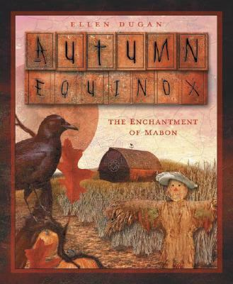 Autumn Equinox The Enchantment Of Mabon