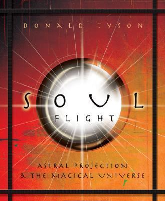 Soul Flight Astral Projection & the Magical Universe