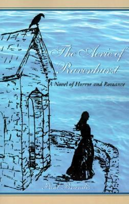 Aerie of Ravenhurst A Novel of Horror and Romance