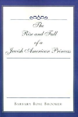 Rise and Fall of a Jewish American Princess