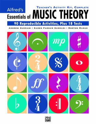 Essentials of Music Theory: Complete Teacher's Activity Kit