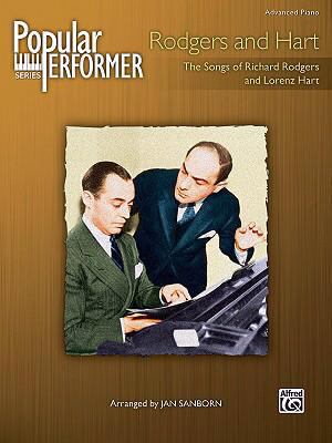 Rodgers and Hart: The Songs of Richard Rodgers and Lorenz Hart - Advanced Piano (Popular Performer Series)
