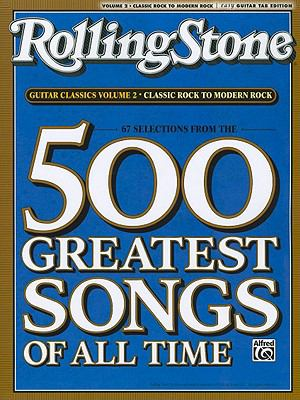 Rolling Stone Guitar Classics Volume 2, Classic Rock to Modern Rock: 67 Selections from the 500 Greatest Songs of All Time (Rolling Stone Magazine's 500 Greatest Songs of All Time Series)