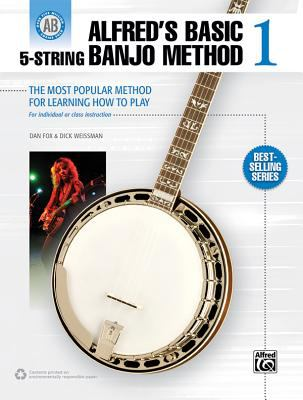 Alfred's Basic 5-String Banjo Method: The Most Popular Method for Learning How to Play (Alfred's Basic Banjo Method)