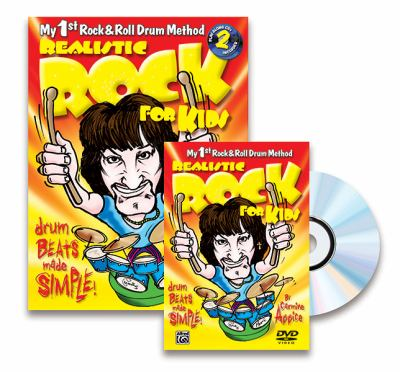 Realistic Rock for Kids (My 1st Rock and Roll Drum Method) : Drum Beats Made Simple!, Book, 2 CDs and DVD
