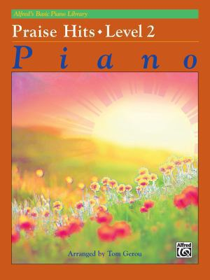 Alfred's Basic Piano Course Praise Hits, Bk 2 (Alfred's Basic Piano Library)