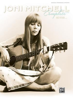 Joni Mitchell -- Complete So Far : Guitar TAB
