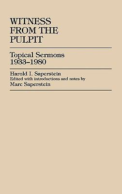 Witness from the Pulpit Topical Sermons, 1933-1980