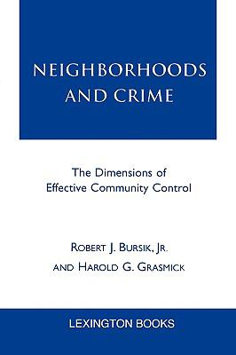 Neighborhoods and Crime The Dimensions of Effective Community Control
