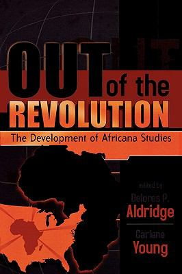 Out of the Revolution The Development of Africana Studies