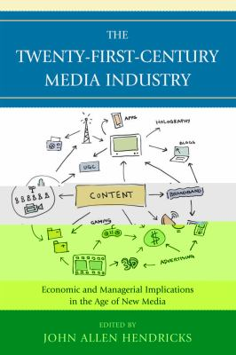Twenty-First-Century Media Industry : Economic and Managerial Implications in the Age of New Media