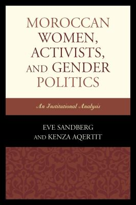 Moroccan Women, Activists, and Gender Politics : An Institutional Analysis
