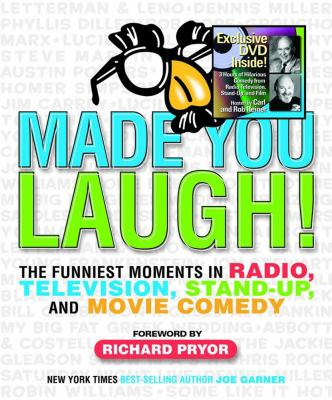 Made You Laugh The Funniest Moments in Radio, Television, Stand-up, and Movie Comedy