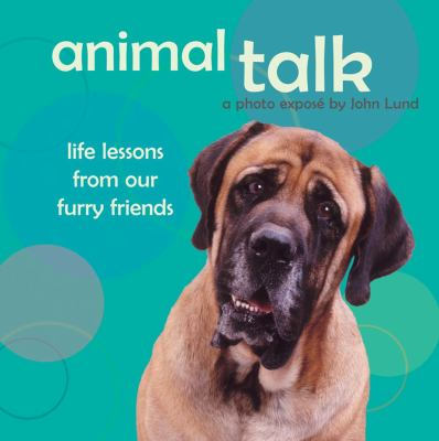 Animal Talk Life Lessons from Our Furry Friends