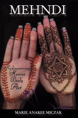 Mehndi: Rediscovering Henna Body Art