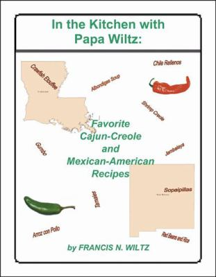 In the Kitchen With Papa Wiltz Favorite Cajun-creole and Mexican-american Recipes