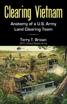 Clearing Vietnam: Anatomy of a U.S. Army Land Clearing Team
