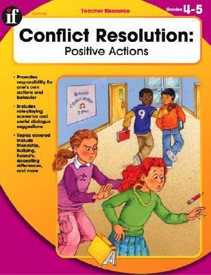 Conflict Resolution, Grades 4 - 5 Positive Actions