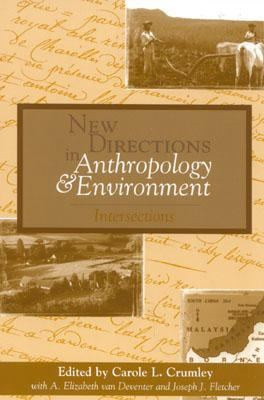 New Directions in Anthropology and Environment Intersections
