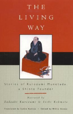 Living Way Stories of Kurozumi Munetada, a Shinto Founder