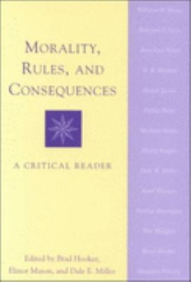Morality, Rules, and Consequences A Critical Reader