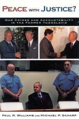 Peace With Justice? War Crimes and Accountability in the Former Yugoslavia