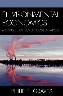 Environmental Economics A Critique of Benefit-Cost Analysis